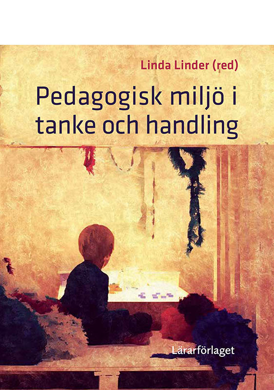 """""""Det är i praktiken den verkliga värdegrunden bor""""- recension av Pedagogisk miljö i tanke och handling(2016)"""